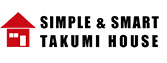 SIMPLE & SMART TAKUMI HOUSE